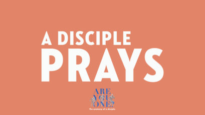A Disciple Prays