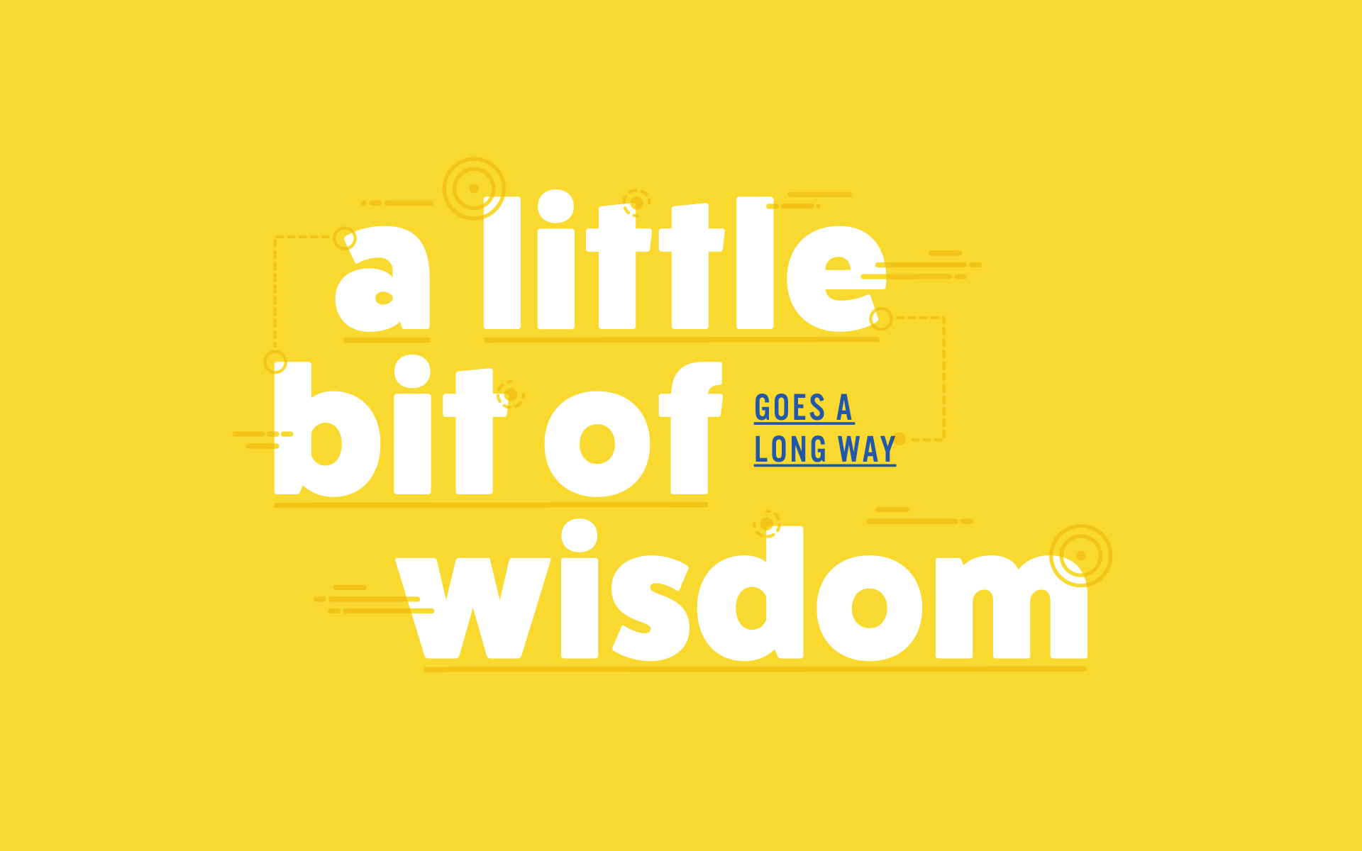 "Intro to ""A Little Bit of Wisdom"""